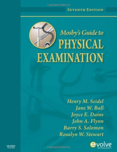 Mosby's Guide to Physical Examination, 7th Edition - Henry M. Seidel MD, Jane W. Ball RN  DrPH  CPNP  DPNAP, Joyce E. Dains DrPH  JD  RN  FNP  BC  DPNAP, John A. F