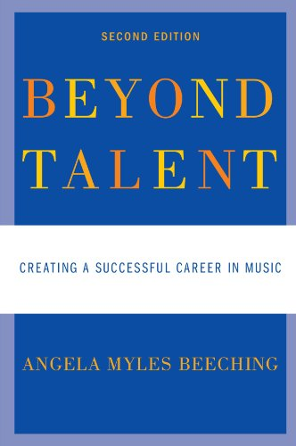 Beyond Talent: Creating a Successful Career in Music - Angela Myles Beeching