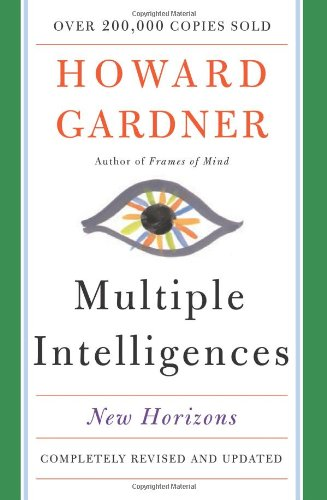 Multiple Intelligences: New Horizons in Theory and Practice - Howard E. Gardner