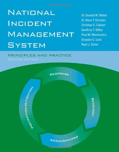 National Incident Management System: Principles and Practice - Dr. Donald W. Walsh; Dr. Hank T. Christen Jr.; Graydon C. Lord; Geoffrey T. Miller