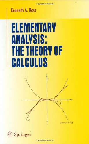 Elementary Analysis: The Theory of Calculus - Kenneth A. Ross