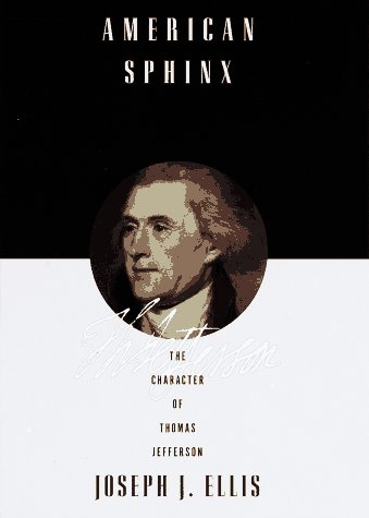 American Sphinx: The Character of Thomas Jefferson - Joseph J. Ellis