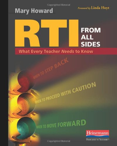 RTI from All Sides: What Every Teacher Needs to Know - Mary Howard