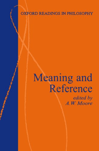 Meaning and Reference (Oxford Readings in Philosophy) - A. W. Moore