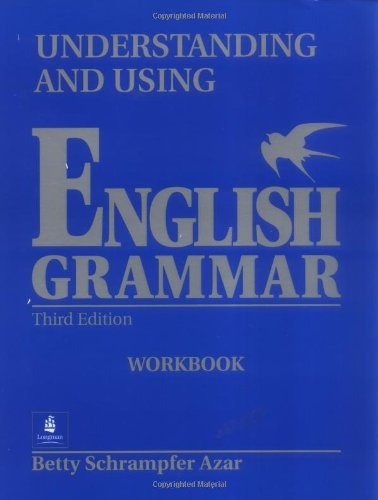 Understanding and Using English Grammar Workbook, Third Edition - Betty Schrampfer Azar