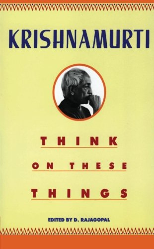 Think on These Things - Krishnamurti, Jiddu