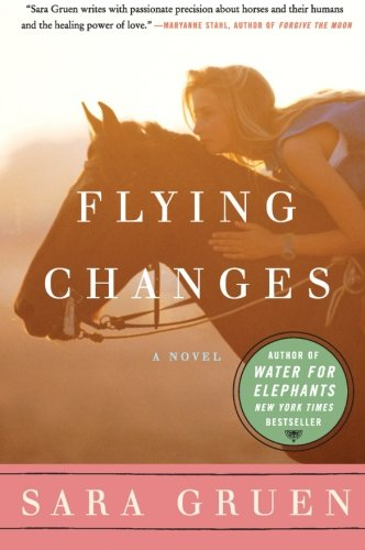 Flying Changes: A Novel (Riding Lessons) - Sara Gruen