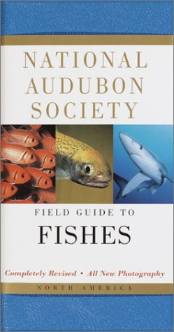National Audubon Society Field Guide to Fishes: North America - NATIONAL AUDUBON SOCIETY
