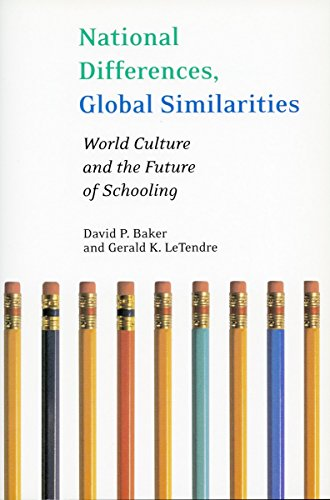 National Differences, Global Similarities: World Culture and the Future of Schooling (Stanford Social Sciences) - David Baker; Gerald LeTendre