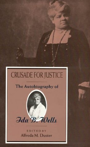 Crusade for Justice: The Autobiography of Ida B. Wells (Negro American Biographies and Autobiographies) - Ida B. Wells