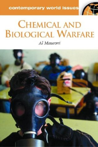 Chemical and Biological Warfare: A Reference Handbook (Contemporary World Issues) - Albert J. Mauroni