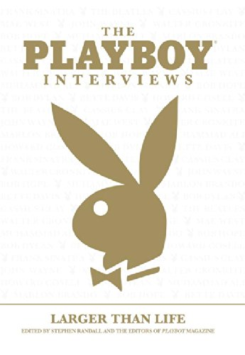 The Playboy Interviews: Larger Than Life - Stephen Randall