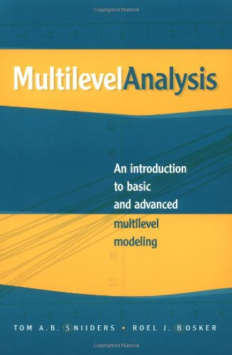 Multilevel Analysis: An Introduction to Basic and Advanced Multilevel Modeling - Tom A. B. Snijders; Roel Bosker