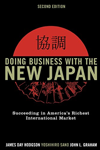 Doing Business with the New Japan: Succeeding in America's Richest International Market - James Day Hodgson; Yoshihiro Sano; John L. Graham