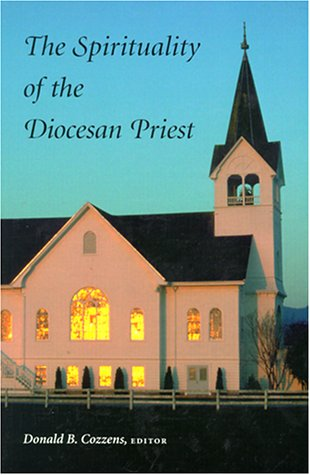 Spirituality of the Discesan Priest - Donald B. Cozzens