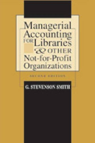 Managerial Accounting for Libraries  &  Other Not-For-Profit Organizations - G. Stevenson Smith