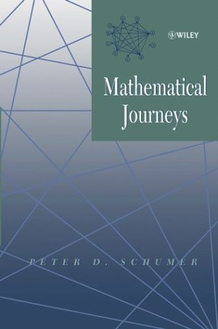 Mathematical Journeys (Wiley-Interscience Publication) - Peter D. Schumer