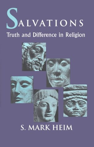 Salvations: Truth and Difference in Religion (Faith Meets Faith Series) - S. Mark Heim