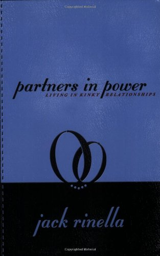 Partners in Power: Living in Kinky Relationships - Jack Rinella