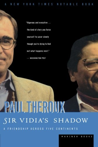 Sir Vidia's Shadow: A Friendship Across Five Continents - Paul Theroux