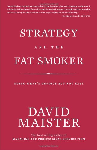 Strategy and the Fat Smoker - David H Maister