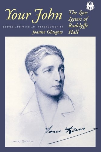Your John: The Love Letters of Radclyffe Hall (The Cutting Edge: Lesbian Life and Literature Series) - Joanne Glasgow