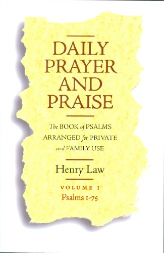 Daily Prayer and Praise, Volume 1: Psalms 1-75 - Henry Law