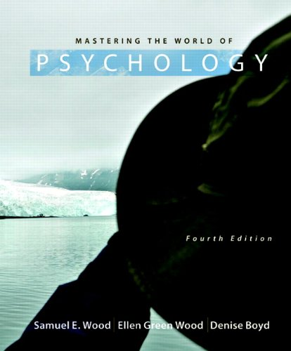 Mastering the World of Psychology (4th Edition) - Samuel E. Wood, Ellen Green Wood, Denise Boyd