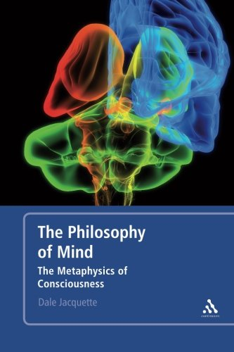 The Philosophy of Mind: The Metaphysics of Consciousness - Dale Jacquette