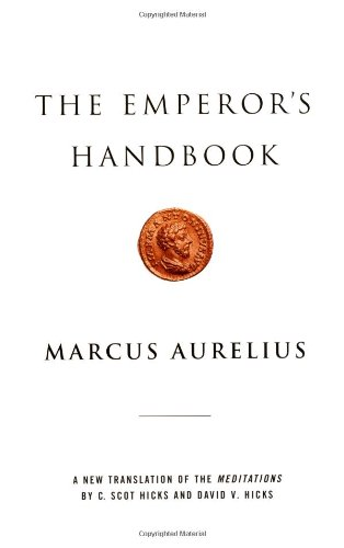 The Emperor's Handbook: A New Translation of The Meditations - Marcus Aurelius