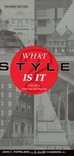 What Style Is It?: A Guide to American Architecture, Revised Edition - John C. Poppeliers, S. Allen Chambers