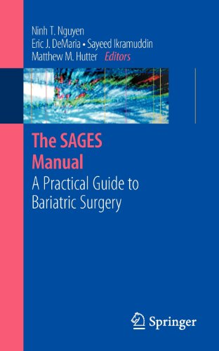 The SAGES Manual: A Practical Guide to Bariatric Surgery (Sages Manuals) - Ninh T. Nguyen; Eric DeMaria; Sayeed Ikramuddin; Matthew M. Hutter