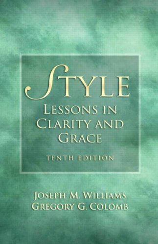 Style: Lessons in Clarity and Grace (10th Edition) - Joseph M. Williams, Gregory G. Colomb
