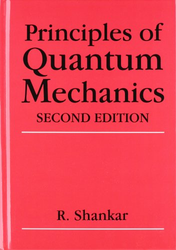 Principles of Quantum Mechanics, 2nd Edition - R. Shankar