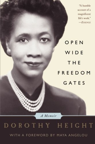 Open Wide The Freedom Gates: A Memoir - Dorothy Height