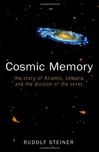 Cosmic Memory: The Story of Atlantis, Lemuria, and the Division of the Sexes - Rudolf Steiner