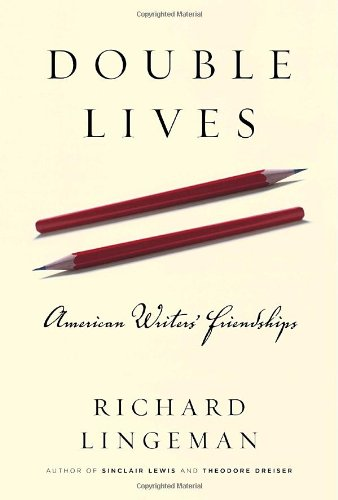 Double Lives: American Writers' Friendships - Richard Lingeman