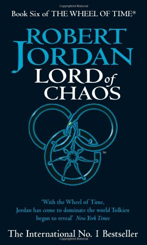 Lord of Chaos (The Wheel of Time, Book 6) - Robert Jordan