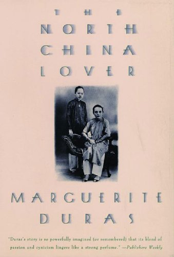 The North China Lover: A Novel - Marguerite Duras