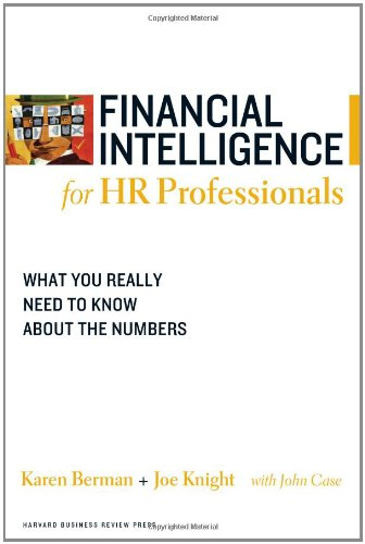 Financial Intelligence for HR Professionals: What You Really Need to Know About the Numbers - Karen Berman, Joe Knight