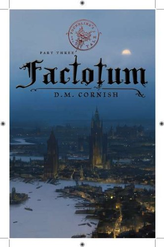 The Foundling's Tale, Part Three: Factotum - D.M. Cornish