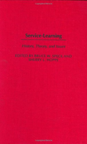 Service-Learning: History, Theory, and Issues - Bruce W. Speck; Sherry Hoppe
