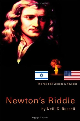 Newton's Riddle: The Psalm 83 Conspiracy Revealed - Neill G. Russell