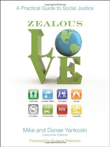 Zealous Love: A Practical Guide to Social Justice - Mike and Danae Yankoski