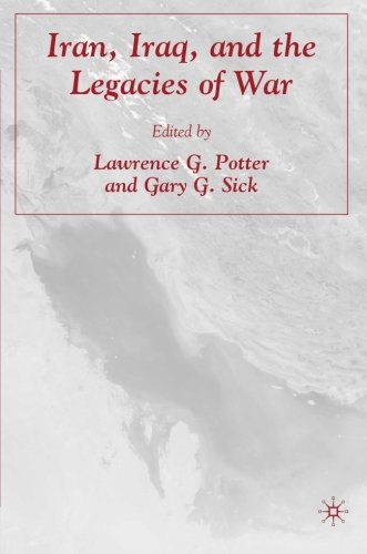 Iran, Iraq, and the Legacies of War - Lawrence G. Potter; Gary G. Sick