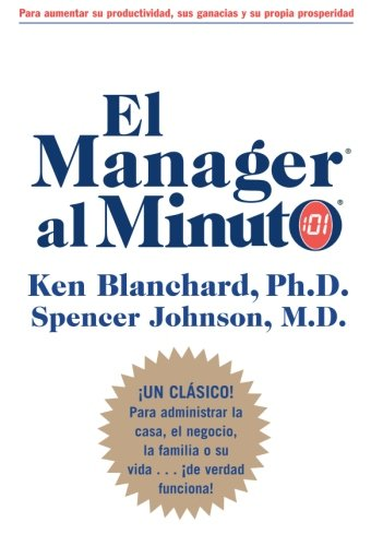 Manager al Minuto, El (Spanish Edition) - Ken Blanchard; Spencer, M.D. Johnson