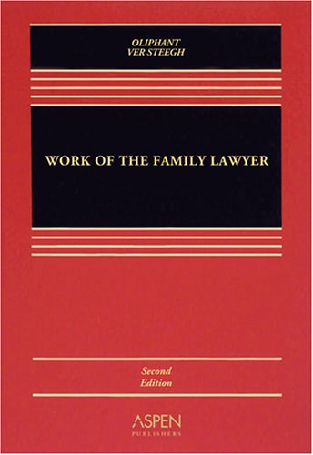 Work of the Family Lawyer 2e - Robert E. Oliphant; Nancy Ver Steegh