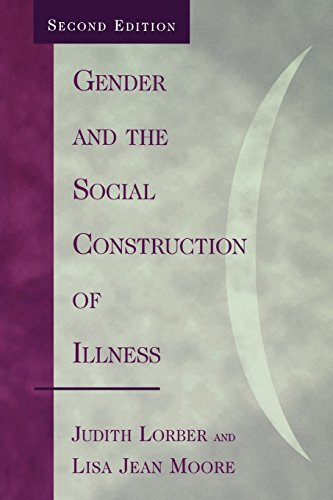 Gender and the Social Construction of Illness (Gender Lens Series) - Judith Lorber; Lisa Jean Moore