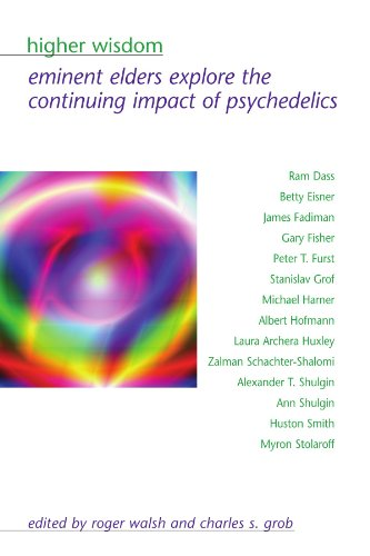 Higher Wisdom: Eminent Elders Explore the Continuing Impact of Psychedelics (Suny Series in Transpersonal and Humanistic Psychology.) - Roger Walsh; Charles S. Grob