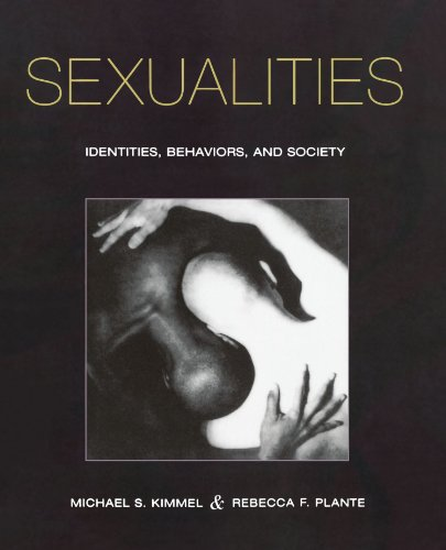 Sexualities: Identities, Behaviors, and Society - Michael S. Kimmel; Rebecca F. Plante